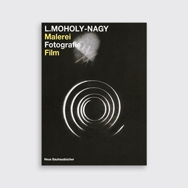 László Moholy-Nagy, Malerei - Fotografie - Film