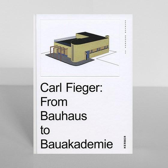 Edition Bauhaus 52 Carl Fieger. From Bauhaus to Bauakademie
