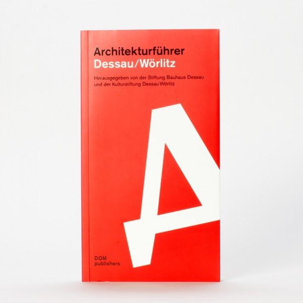ARCHITEKTURFÜHRER . Dessau/Wörlitz